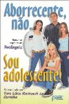 ABORRECENTE NÃO, SOU ADOLESCENTE by VERA LUCIA M CARVALH
