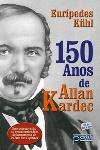 150 anos de Allan Kardec by Eurípedes Kühl